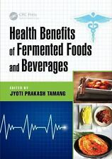 Health Benefits of Fermented Foods and Beverages (2015, Hardcover)