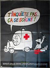 Affiche T'INQUIETE PAS CA SE SOIGNE Siné BERNARD LE COQ Ambulance 120x160cm 1980