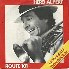 """HERB ALPERT """" ROUTE 101 / ANGEL """"  7"""" MADE IN ITALY"""