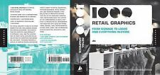 1000 Retail Graphics: From Signage to Logos and Everything In-Store 1000 Series