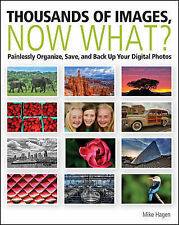 Thousands of Images, Now What: Painlessly Organize, Save, and Back Up-ExLibrary