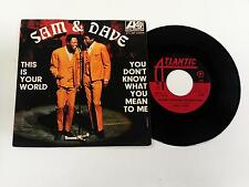SAM & DAVE THIS IS YOUR WORLD - I DON'T KNOW WHAT 7'' 45 GIRI 1968