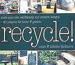 Recycle!: Make Your Own Eco-Friendly and Creative Designs