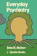 Everyday Psychiatry by John R. Ashton (1980, Paperback)