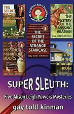Super Sleuth: Five Alison Leigh Powers Mysteries by gay kinman (2016, Paperback)