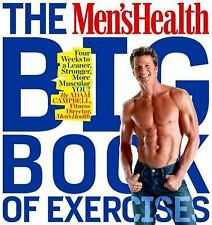 The Men's Health Big Book of Exercises: Four Weeks to a Leaner, Stronger, More M