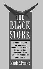 """The Black Stork: Eugenics and the Death of """"Defective"""" Babies in American Medic"""