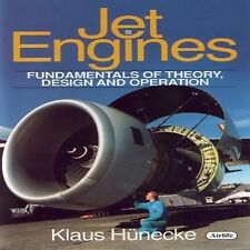 Jet Engines : Fundamentals of Theory, Design and Operation by Klaus Hünecke...