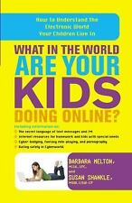 What in the World Are Your Kids Doing Online?: How to Understand the Electronic