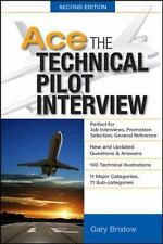 Ace the Technical Pilot Interview by Gary Bristow (2012, Paperback)