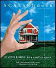Scaling Down: Living Large in a Smaller Space by Marj Decker, Judi Culbertson...