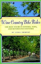 Wine Country Bike Rides of California : The Best Tours in Sonoma, Napa, and Mend
