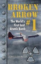 Broken Arrow: The World's First Lost Atomic Bomb (B-36 Accident 1950, SAC)