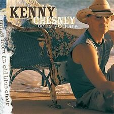 Be as You Are (Songs from an Old Blue Chair) by Kenny Chesney (CD, Jan-2005,...