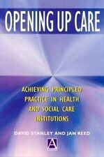 Stanley, David, Reed, Jan Opening Up Care: Achieving Principled Practice in Heal