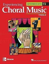 Experiencing Choral Music: Treble (Intermediate, Grades 7-9), Hal Leonard Corpor