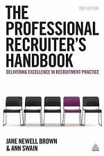 The Professional Recruiter's Handbook : Delivering Excellence in Recruitment...
