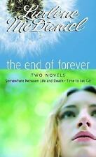 The End of Forever: Two Novels (Somewhere Between Life and Death- Time to Let Go