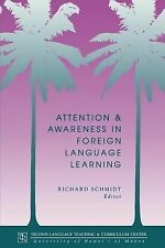 Technical Reports: Attention and Awareness in Foreign Language Learning No. 9...