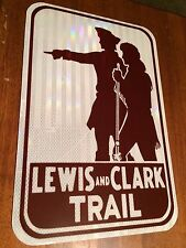 "Lewis and Clark Road Sign - 18""x12""  -- UNUSED DOT specs - traffic route highway"