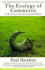 The Ecology of Commerce: A Declaration of Sustainability, Paul Hawken, Good Cond