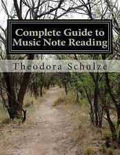Complete Guide to Music Note Reading by Theodora Schulze (2013, Paperback)