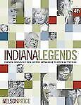 Indiana Legends: Famous Hoosiers from Johnny Appleseed to David Letterman