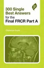 New - 300 Single Best Answers for the Final FRCR Part A 1st Edition