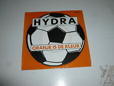 "HYDRA - Oranje Is De Kleur - 1988 Dutch 2-track 7"" Juke Box Vinyl Single"