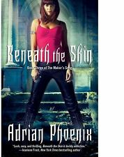 Beneath the Skin: Book Three of The Maker's Song by Adrian Phoenix