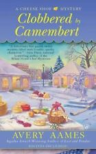 Cheese Shop Mystery: Clobbered by Camembert 3 by Avery Aames (2012, Paperback)