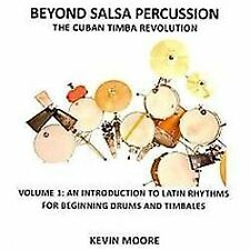 Beyond Salsa Percussion-The Cuban Timba Revolution : An Introduction to Latin...