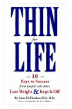 Thin for Life: 10 Keys to Success from People Who Have Lost Weight & Kept it Of