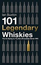 101 Legendary Whiskies You're Dying to Try But (Possibly) Never Will (Hardback,