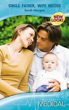 Single Father, Wife Needed (Mills & Boon Medical), Morgan, Sarah, New Book