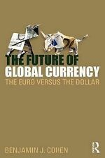 The Future of Global Currency: The Euro Versus the Dollar, Cohen, Benjamin J., V