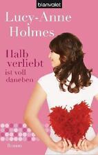 Halb verliebt ist voll daneben von Lucy-Anne Holmes (2011)