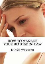 How to Manage Your Mother in- Law by Diane Winbush (2015, Paperback, Large Type)
