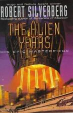 Alien Years by Robert A. Silverberg (1998, Hardcover)
