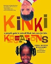 Kinki Kreations: A Parent's Guide to Natural Black Hair Care for Kids
