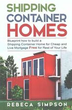 Shipping Container Homes Blueprint How to Build a Shipping Cont... 9781518732959