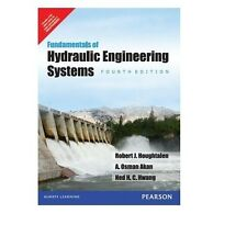 Fundamentals of Hydraulic Engineering Systems by A. Osman Akan, Ned H. Hwang,...
