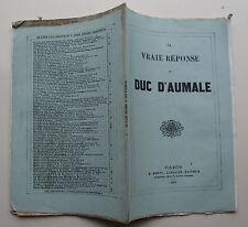 La vraie réponse au Duc D'Aumale. Paris, Dentu, 1861.