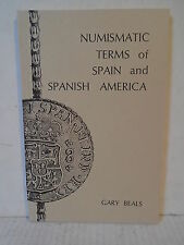 Numismatic Terms of Spain and Spanish America by Beals Softcover