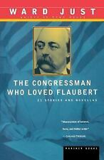 The Congressman Who Loved Flaubert: 21 Stories and Novellas by Just, Ward
