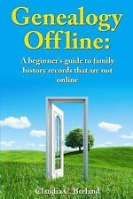 Genealogy Offline : Finding Family History Records That Are Not Online by...