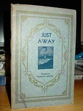 c. 1915 Just Away, Poems & Prose About Life and Death, Grieving, Etchings