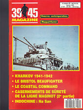 39-45 MAGAZINE -KHARKOV - BRISTOL BEAUFIGHTER - NA SAN - LE COASTAL COMMAND