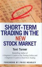 Short-Term Trading in the New Stock Market by Toni Turner (2005, Hardcover)