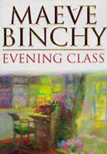 MAEVE BINCHY ~Evening Class~ hardback book & dust cover A1 cond. best read!